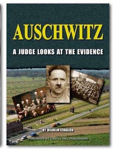 Stäglich, Wilhelm: Auschwitz. A Judge Looks at the Evidence